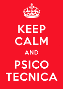 Keep Calm and Psico Tecnica